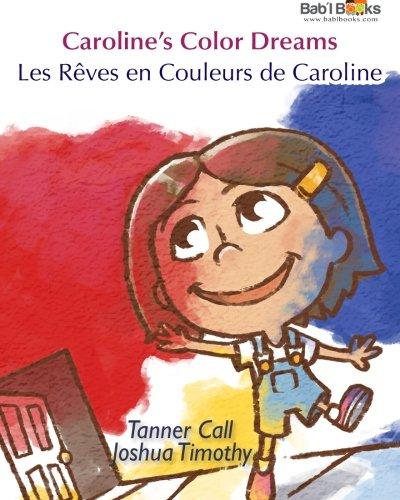 9781515267539: Caroline's Color Dreams: Les Rêves en Couleurs de Caroline : Babl Children's Books in French and English