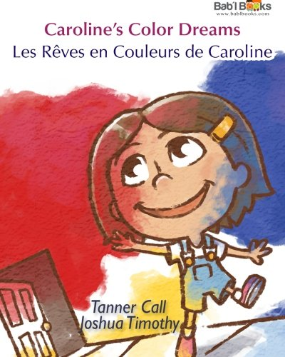 Caroline's Color Dreams: Les Rêves en Couleurs de Caroline : Babl Children's Books in ...