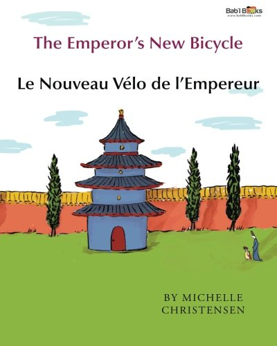 9781515267775: The Emperor's New Bicycle: Le Nouveau Vélo de l'Empereur. : Babl Children's Books in French and English (French and English Edition)