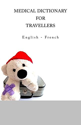 Medical Dictionary for Travellers: English - French: Ciglenecki, Edita