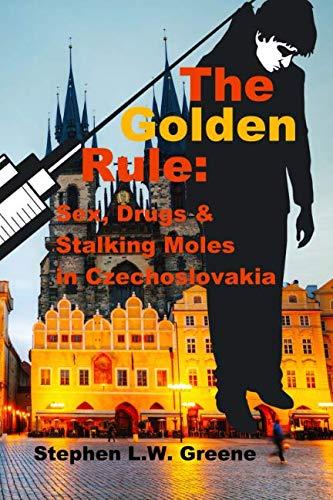 9781515269236: The Golden Rule:: Sex, Drugs & Stalking Moles in Czechoslovakia