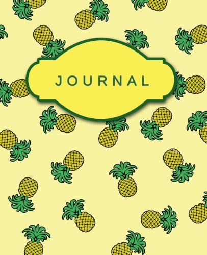 9781515269694: Journal (Yellow Pineapples): Cute Notebook | Bullet Journal | Diary pineapple and turquoise cover design with inspirational quotes inside (Pineapples Inspirational Journals Diary Notebook) (Volume 2)