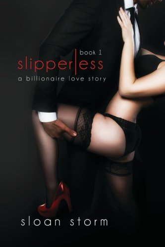 9781515269731: Slipperless #1: Billionaire Romance: Volume 1 (Slipperless Series)