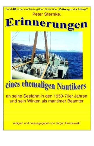 9781515269984: Erinnerungen eines Nautikers an seine Seefahrt 1950-70 und nautischer Beamter: Band 48 in der maritimen gelben Buchreihe bei Juergen Ruszkowski: Volume 79 (maritime gelbe Buchreihe)