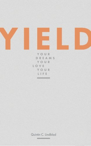 9781515272410: Yield: Your Dreams, Your Love, Your Life