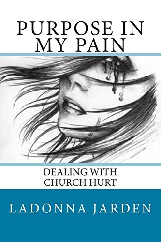 9781515272533: Purpose in my Pain: Dealing with Church hurt