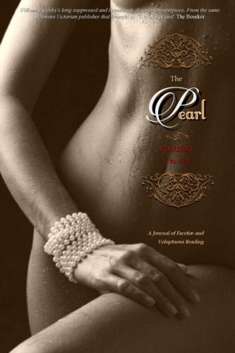 9781515272922: THE PEARL (Volumes 5 to 8): A Journal of Facetiæ and Voluptuous Reading