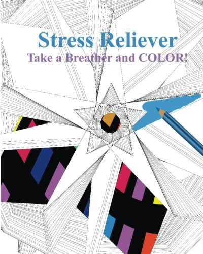 Stress Reliever: Take a Breather and COLOR!: Lisa Bengtson