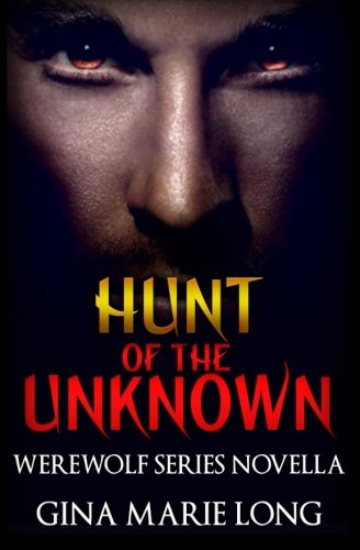 9781515274674: Hunt of the Unknown: Werewolf Series Novella (Volume 4)