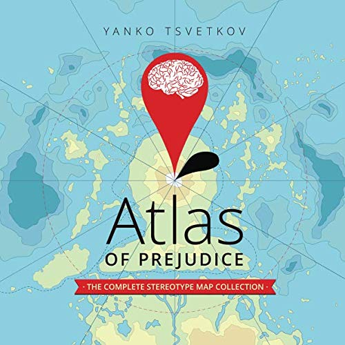 9781515275220: Atlas of Prejudice: The Complete Stereotype Map Collection