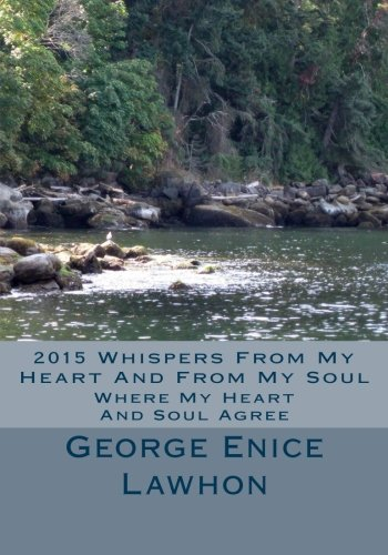 9781515276401: 2015 Whispers From My Heart And From My Soul: Where The Heart And The Soul Agree