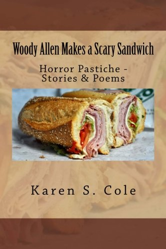 9781515276548: Woody Allen Makes a Scary Sandwich: Horror Pastiche - Stories & Poems (Black and White Edition) (Volume 2)