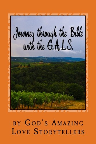 Journey through the Bible with the G.A.L.S.: Storytellers, God's Amazing