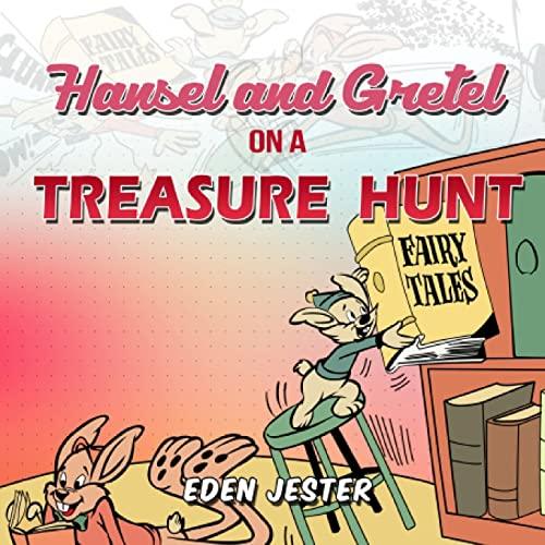 9781515276968: Hansel and Gretel on a Treasure Hunt (Hansel and Gretel Rabbit in Wicked Fairyland) (Volume 1)