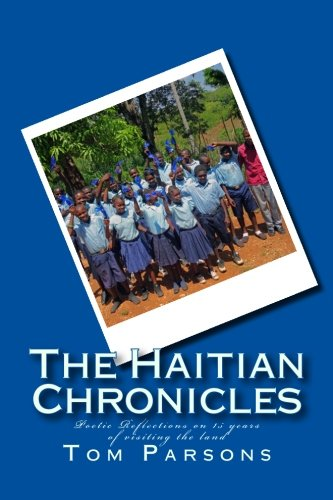 9781515279044: The Haitian Chronicles: Poetic Reflections on 15 years of visiting the land