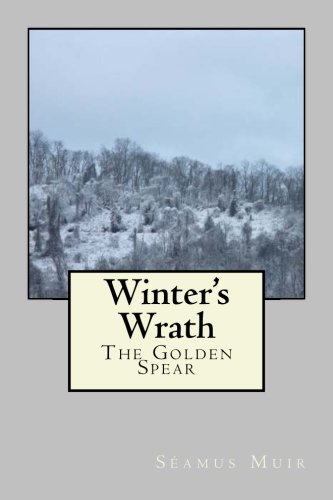 9781515280217: Winter's Wrath: The Golden Spear (The Book of Tarithia) (Volume 2)