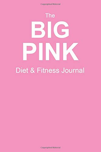 9781515280965: The Big Pink Diet & Fitness Journal: Start Your Journey To The New You!