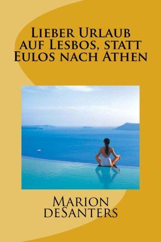 9781515284390: Lieber Urlaub auf Lesbos, statt Eulos nach Athen (German Edition)