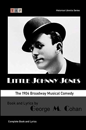 Little Johnny Jones: The 1904 Broadway Musical