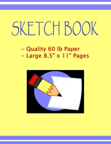 9781515285250: Sketch Book: Sketch Book with 120 pages of high quality 60 lb paper. Large 8.5