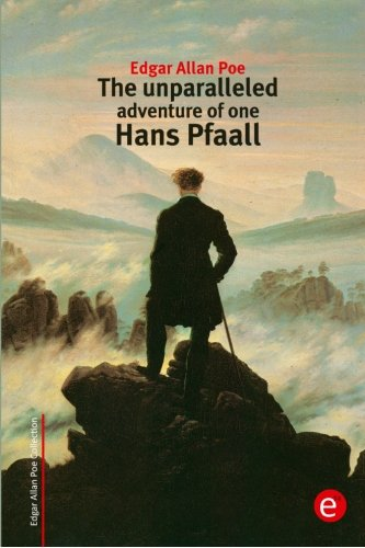 9781515285502: The unparalleled adventure of one Hans Pfaall (Edgar Allan Poe Collection)