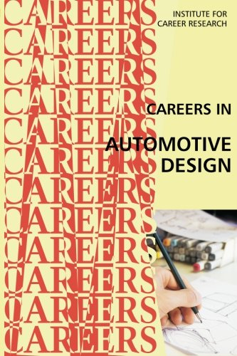 Careers in Automotive Design: Institute For Career Research