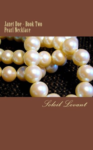 9781515286516: Janet Doe - Book Two: Pearl Necklace (True Stories of a Call Girl) (Volume 2)