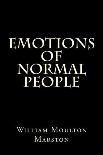 Emotions Of Normal People: William Moulton Marston