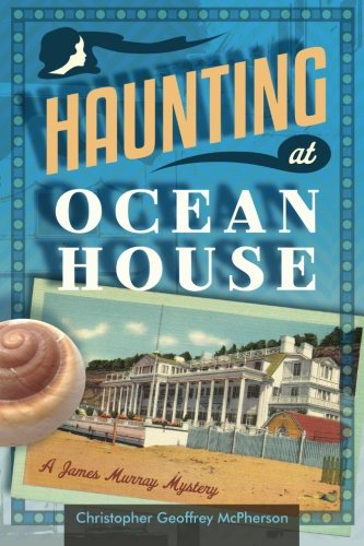 9781515288787: Haunting at Ocean House: A James Murray Mystery (The James Murray Mysteries) (Volume 5)