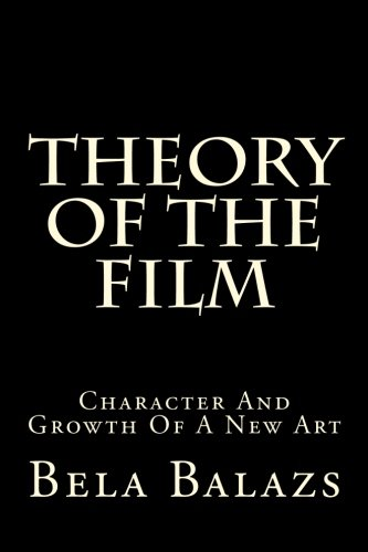 9781515289258: Theory Of The Film: Character And Growth Of A New Art