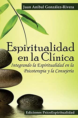 9781515289852: Espiritualidad en la Clínica: Integrando la Espiritualidad en la Psicoterapia y la Consejería (Spanish Edition)