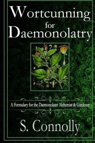 9781515290995: Wortcunning for Daemonolatry: A Formulary for the Daemonolater Alchemist and Gardener