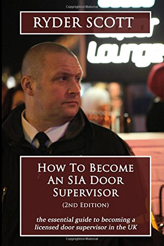 9781515293071: How To Become An SIA Door Supervisor: the essential guide to becoming a licensed door supervisor in the UK