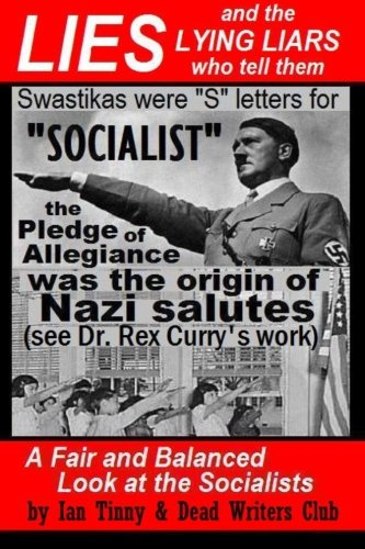 9781515295938: LIES and the LYING LIARS who tell them: Nazis, Swastikas, Pledge of Allegiance (exposed by Dr. Rex Curry's research): Pointer Institute & Dead Writers Club