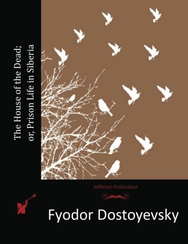 9781515295976: The House of the Dead; or, Prison Life in Siberia