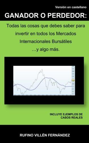 9781515296157: GANADOR O PERDEDOR: Todas las cosas que debes saber para invertir en todos los Mercados Internacionales Bursátiles ... y algo más (Spanish Edition)