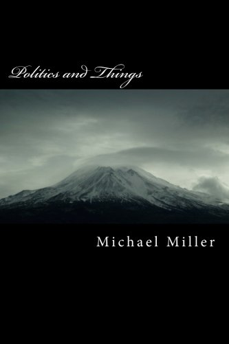 Politics and Things: Miller, Michael