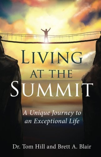 9781515298229: Living at the Summit: A Unique Journey to an Exceptional Life