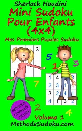 9781515299547: Mini Sudoku Pour Enfants (4x4) - Mes Premiers Puzzles Sudoku - Volume 1 (French Edition)