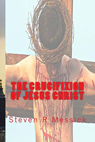 9781515300021: The Crucifixion Of Jesus Christ