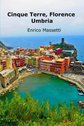 9781515301257: Cinque Terre, Florence, Umbria (Weeklong car trips in Italy) (Volume 20)