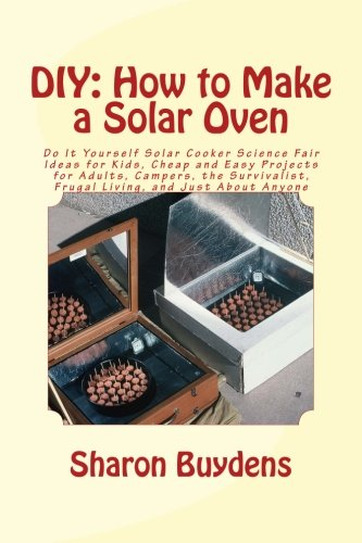 DIY: How to Make a Solar Oven: Do It Yourself Solar Cooker Science Fair Ideas for Kids, Cheap and ...