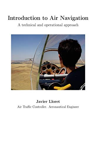 Introduction to Air Navigation: A Technical and: Lloret, Javier