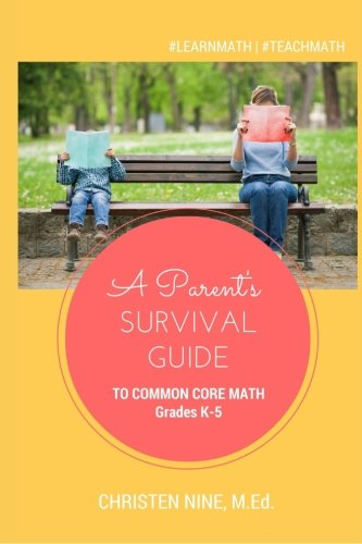 9781515304067: A Parent's Survival Guide to Common Core Math: Grades K-5