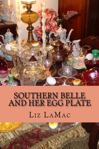 9781515304272: Southern Belle and her Egg Plate: I love my Deviled Egg Plates