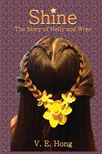 9781515308713: Shine: The Story of Nelly and Wren