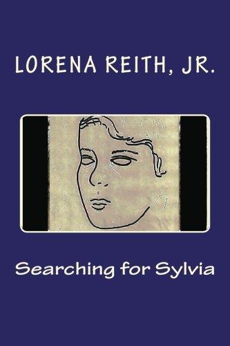 Searching for Sylvia: Jr., Lorena Reith