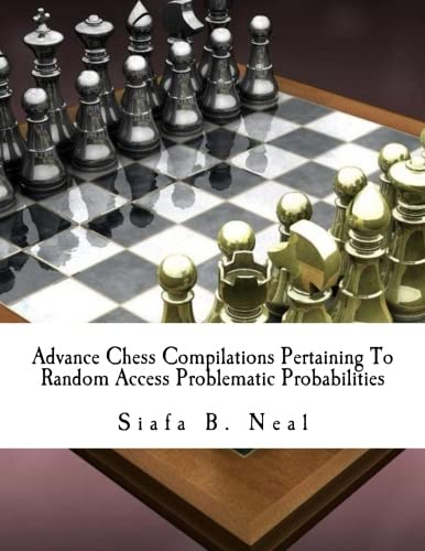 9781515309208: Advance Chess Compilations Pertaining To Random Access Problematic Probabilities: The Synthesis Postulates of the Hybridization Polymerization of ... (Advance Chess - Edition 2) (Volume 3)