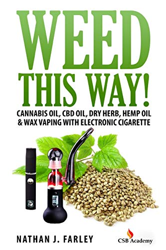 9781515309390: Weed This way!: Cannabis oil, CBD oil, Dry Herb, Hemp Oil & Wax Vaping with electronic cigarette