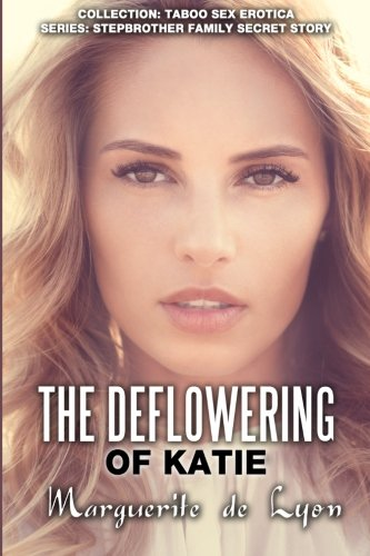 9781515312000: The Deflowering of Katie (Collection Taboo Sex Erotica - Series: Stepbrother) (Volume 15)